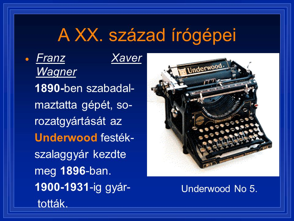 A XX. század írógépei Franz Xaver Wagner 1890-ben szabadal-