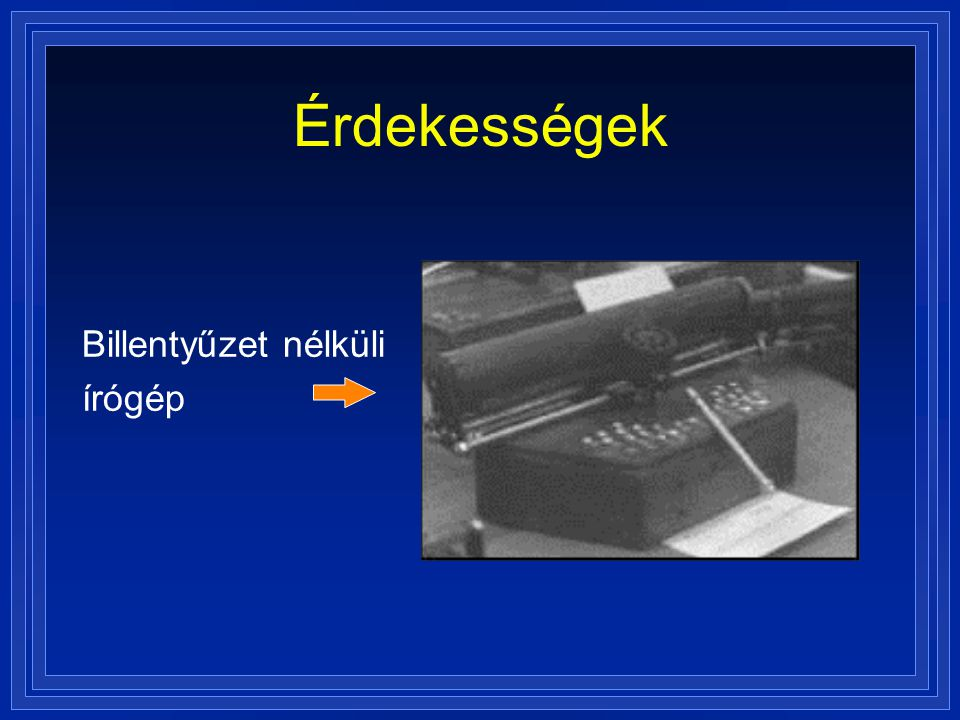 Érdekességek Billentyűzet nélküli írógép