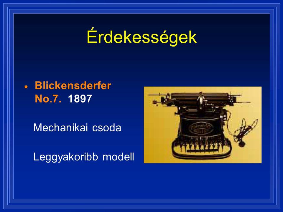 Érdekességek Blickensderfer No.7. 1897 Mechanikai csoda