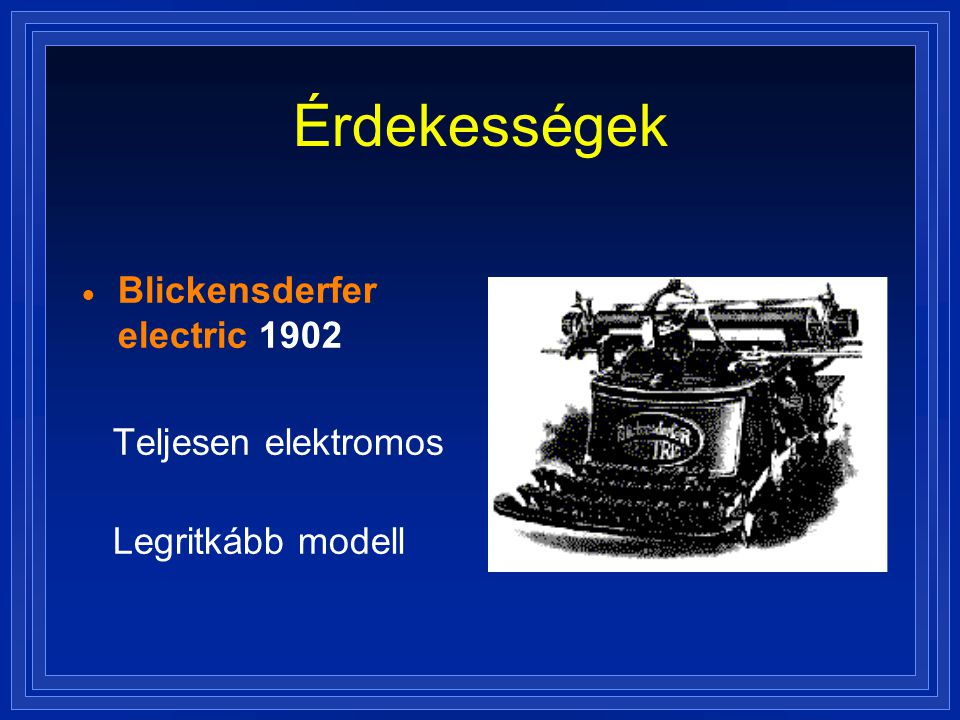 Érdekességek Blickensderfer electric 1902 Teljesen elektromos