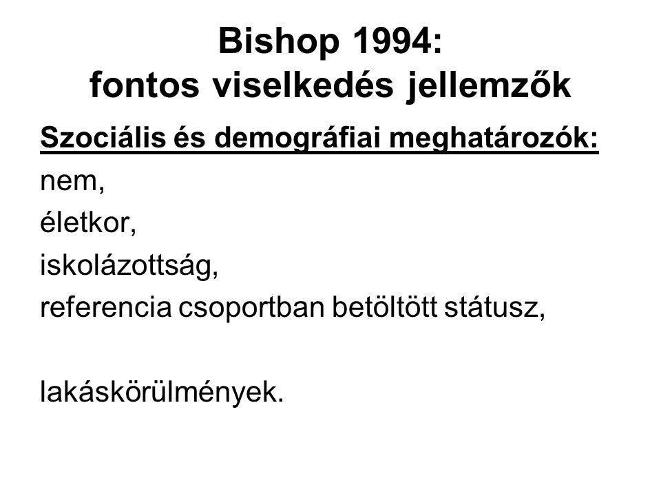 Bishop 1994: fontos viselkedés jellemzők