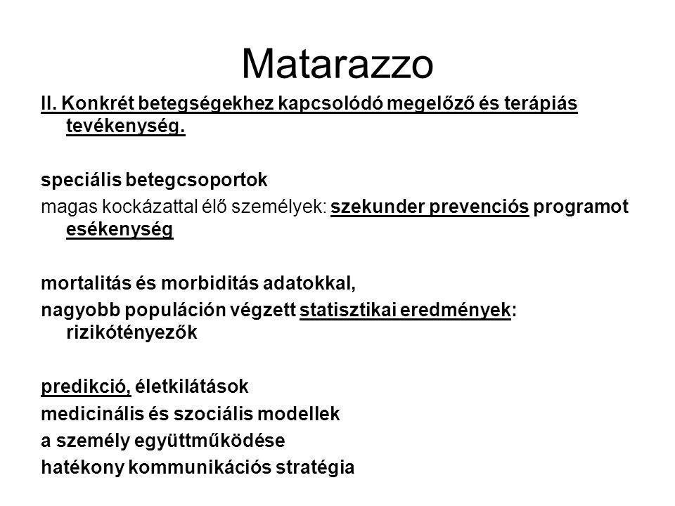 Matarazzo II. Konkrét betegségekhez kapcsolódó megelőző és terápiás tevékenység. speciális betegcsoportok.