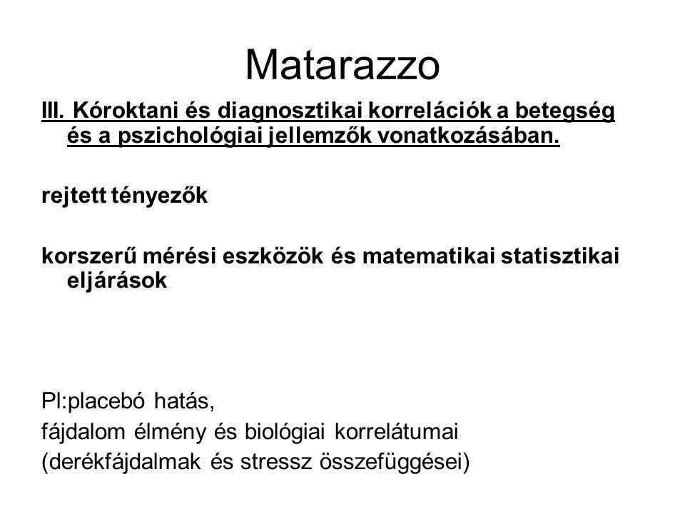 Matarazzo III. Kóroktani és diagnosztikai korrelációk a betegség és a pszichológiai jellemzők vonatkozásában.