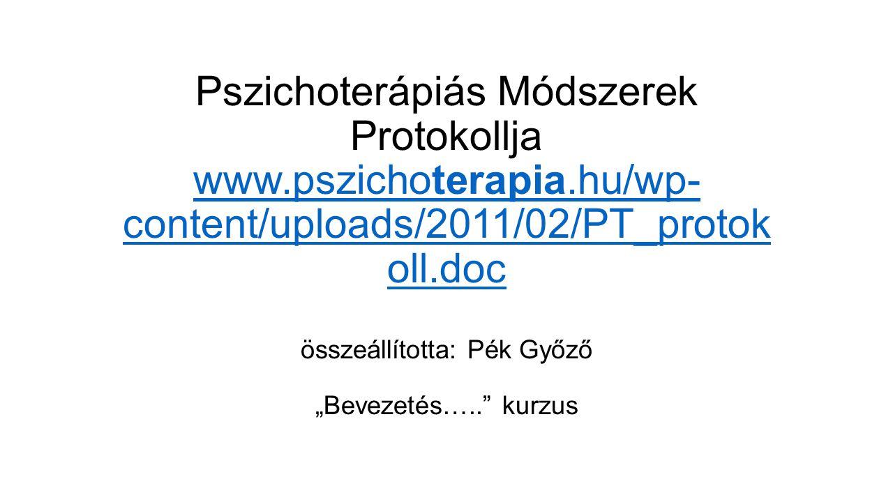 Pszichoterápiás Módszerek Protokollja www. pszichoterapia