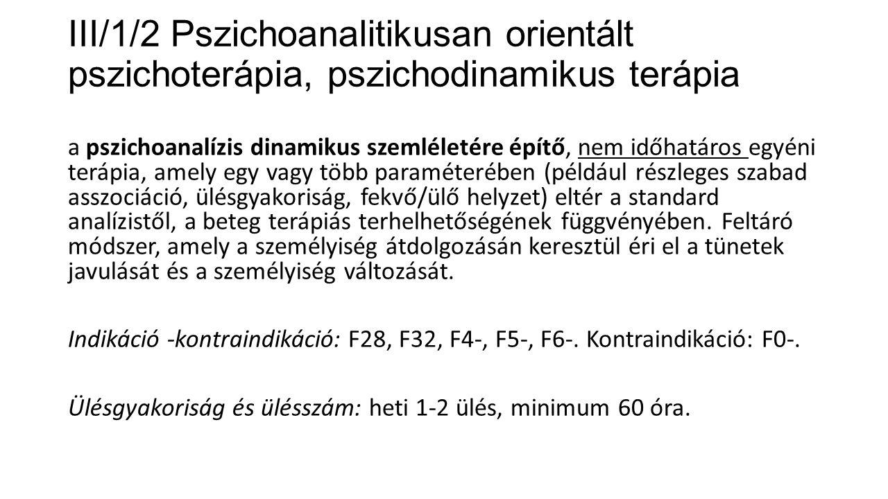III/1/2 Pszichoanalitikusan orientált pszichoterápia, pszichodinamikus terápia