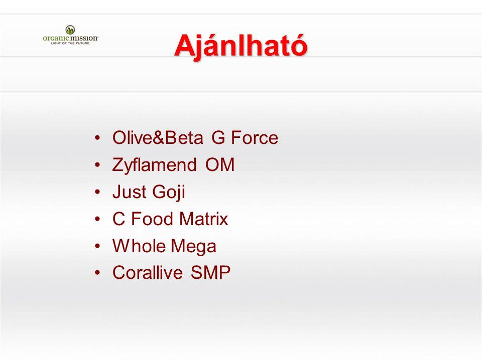 Ajánlható Olive&Beta G Force Zyflamend OM Just Goji C Food Matrix