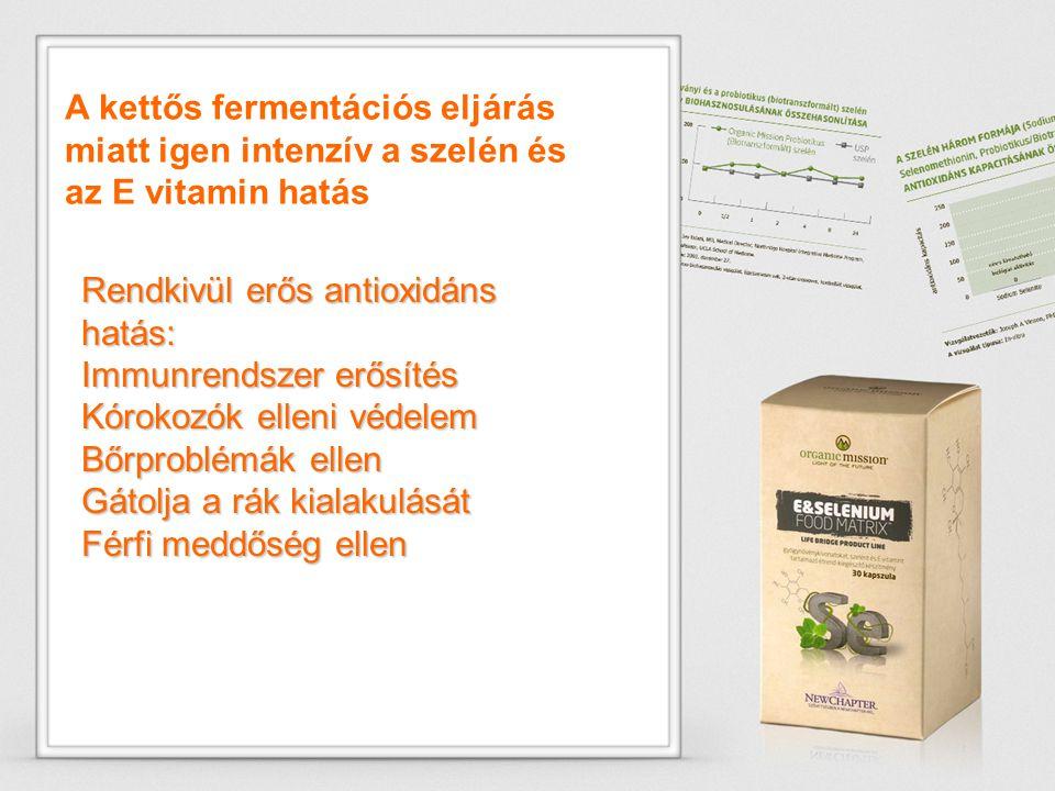 A kettős fermentációs eljárás miatt igen intenzív a szelén és az E vitamin hatás