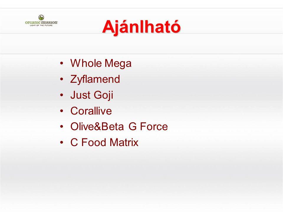 Ajánlható Whole Mega Zyflamend Just Goji Corallive Olive&Beta G Force