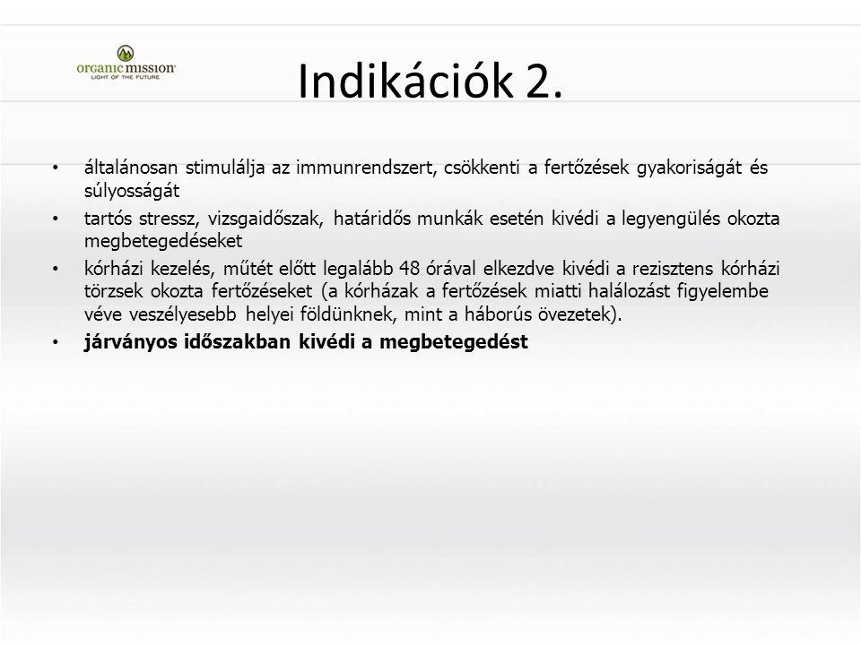 Indikációk 2. általánosan stimulálja az immunrendszert, csökkenti a fertőzések gyakoriságát és súlyosságát.