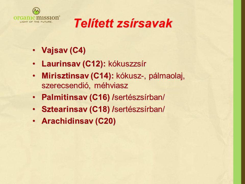 Telített zsírsavak Vajsav (C4) Laurinsav (C12): kókuszzsír