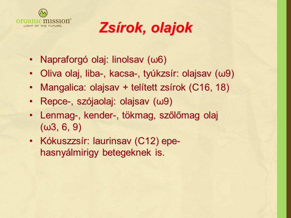 Zsírok, olajok Napraforgó olaj: linolsav (ω6)