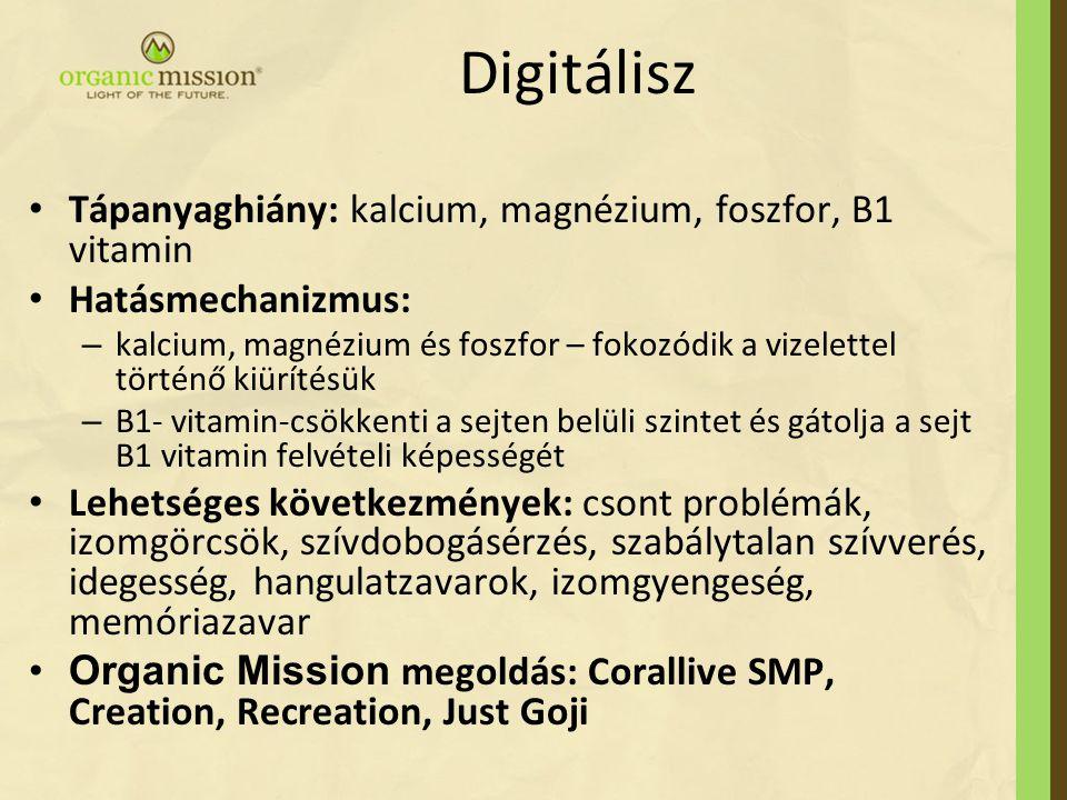 Digitálisz Tápanyaghiány: kalcium, magnézium, foszfor, B1 vitamin