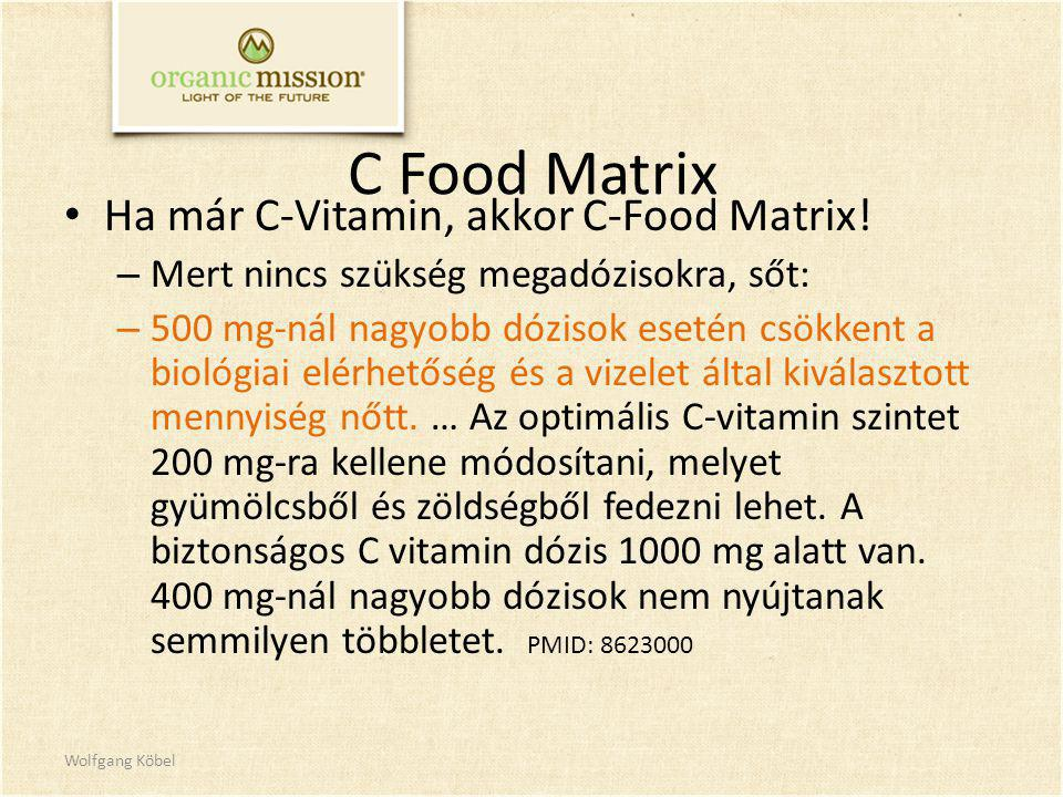 C Food Matrix Ha már C-Vitamin, akkor C-Food Matrix!