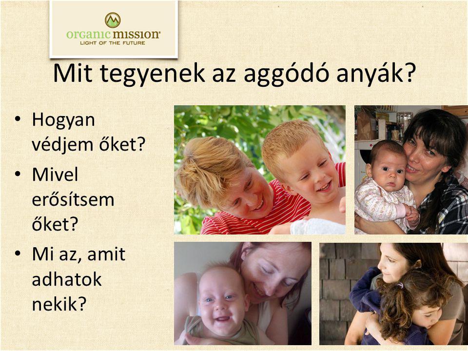 Mit tegyenek az aggódó anyák