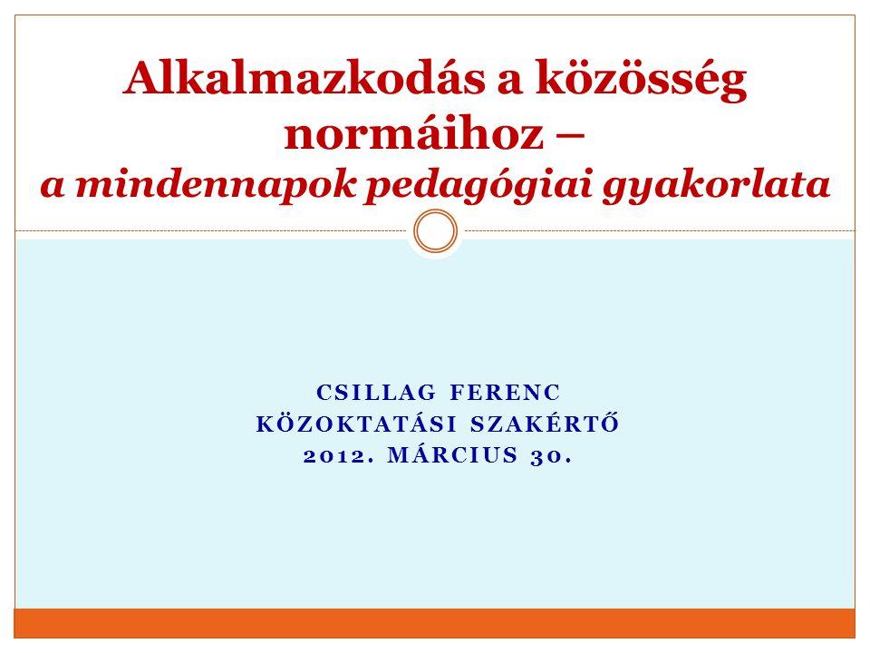 Csillag Ferenc Közoktatási szakértő 2012. Március 30.