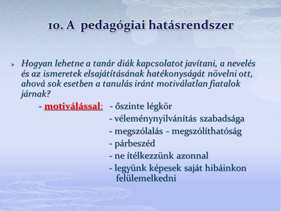 10. A pedagógiai hatásrendszer