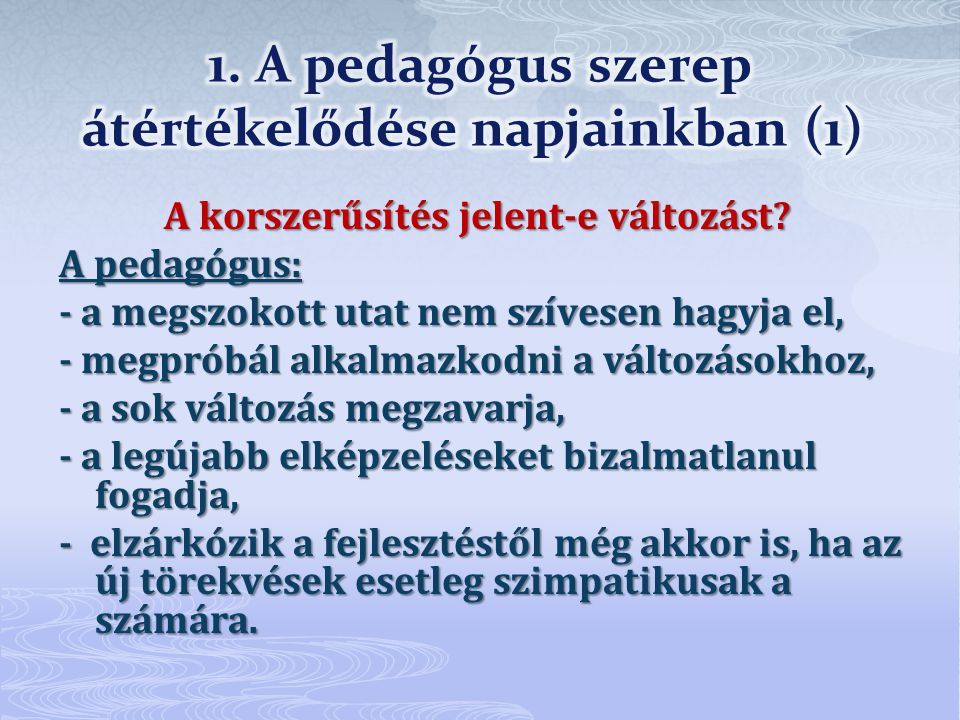 1. A pedagógus szerep átértékelődése napjainkban (1)