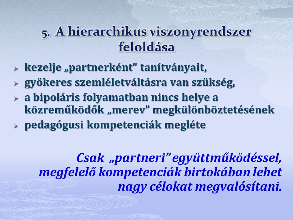5. A hierarchikus viszonyrendszer feloldása