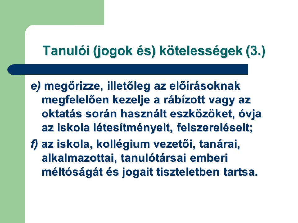 Tanulói (jogok és) kötelességek (3.)