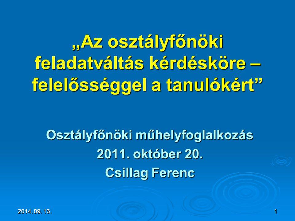 Osztályfőnöki műhelyfoglalkozás 2011. október 20. Csillag Ferenc