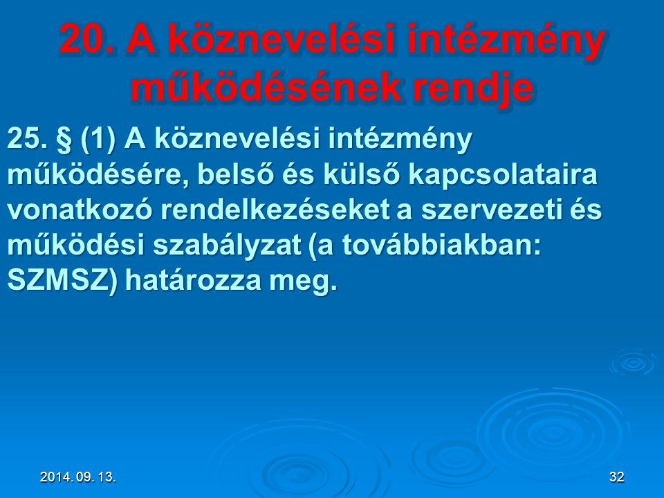 20. A köznevelési intézmény működésének rendje