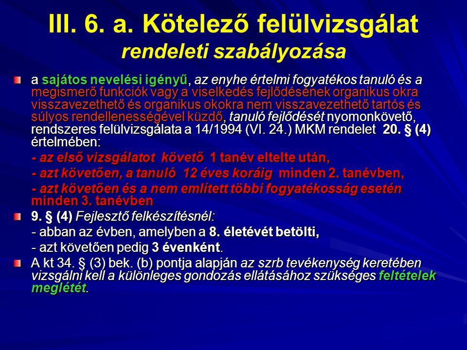III. 6. a. Kötelező felülvizsgálat rendeleti szabályozása