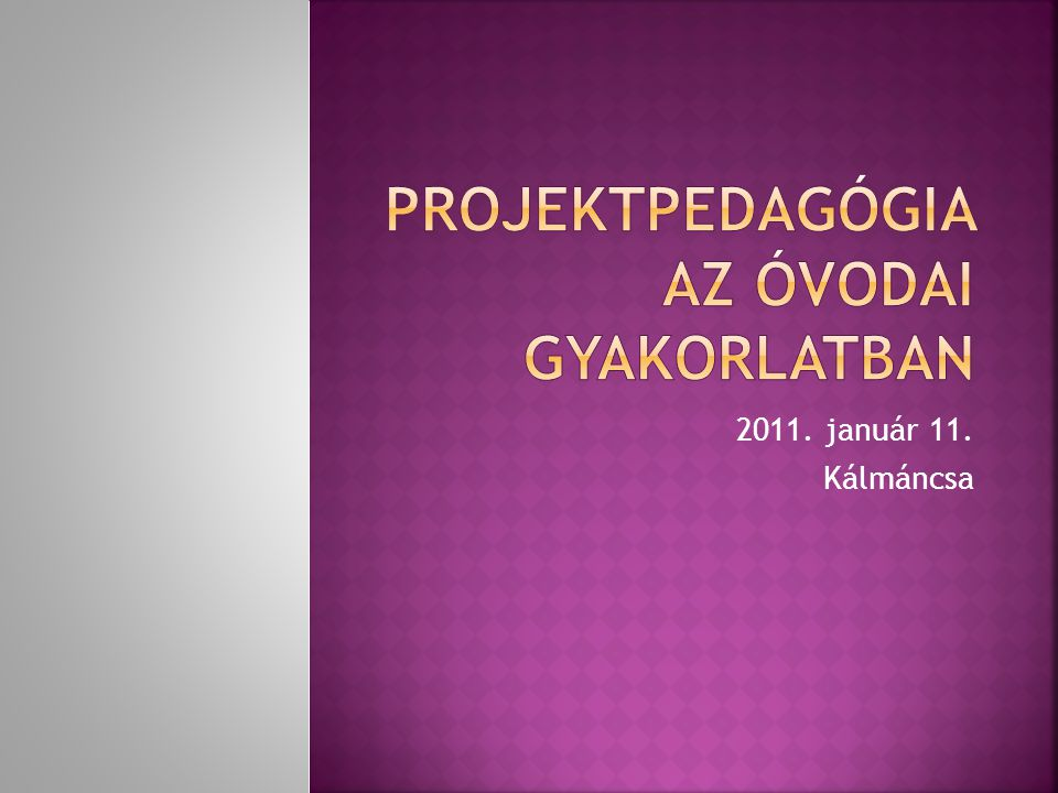 Projektpedagógia az óvodai gyakorlatban