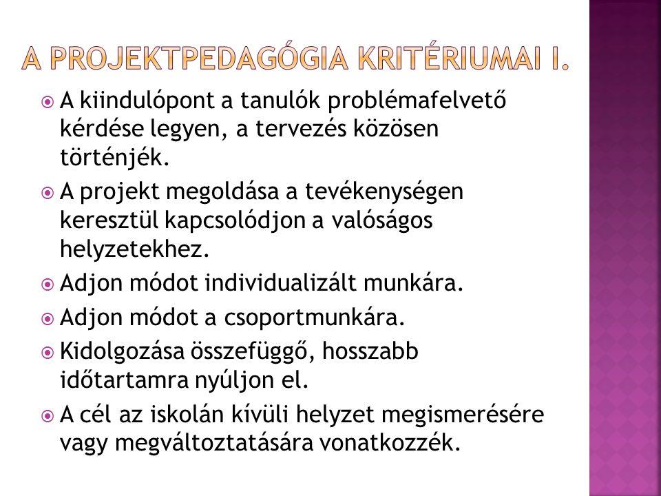 a projektpedagógia kritériumai I.