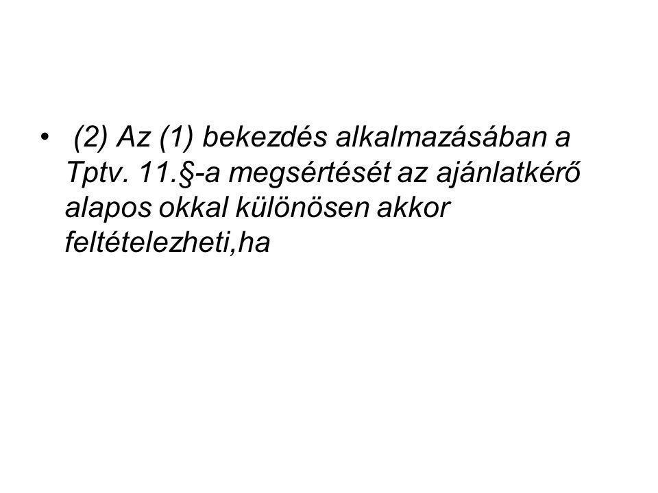(2) Az (1) bekezdés alkalmazásában a Tptv. 11