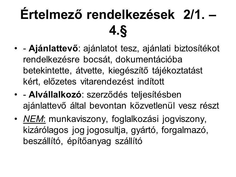Értelmező rendelkezések 2/1. – 4.§