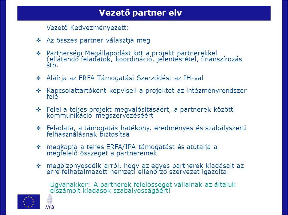 Vezető partner elv Vezető Kedvezményezett: