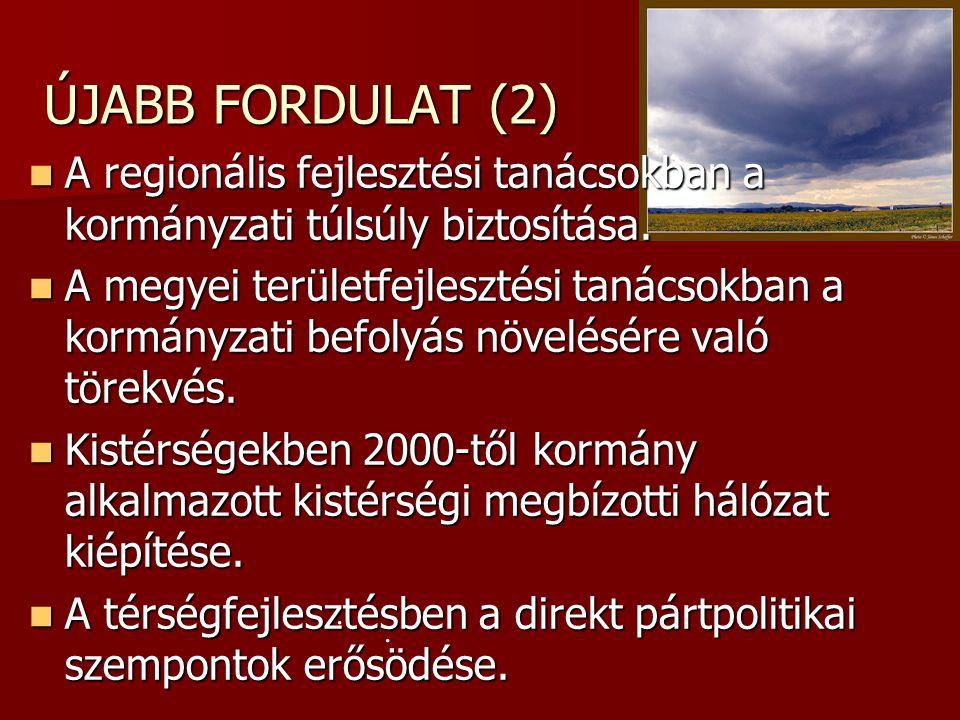 ÚJABB FORDULAT (2) A regionális fejlesztési tanácsokban a kormányzati túlsúly biztosítása.