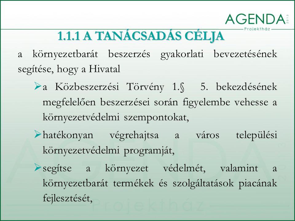 1.1.1 A TANÁCSADÁS CÉLJA a környezetbarát beszerzés gyakorlati bevezetésének segítése, hogy a Hivatal.
