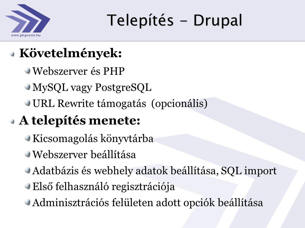 Telepítés - Drupal Követelmények: A telepítés menete:
