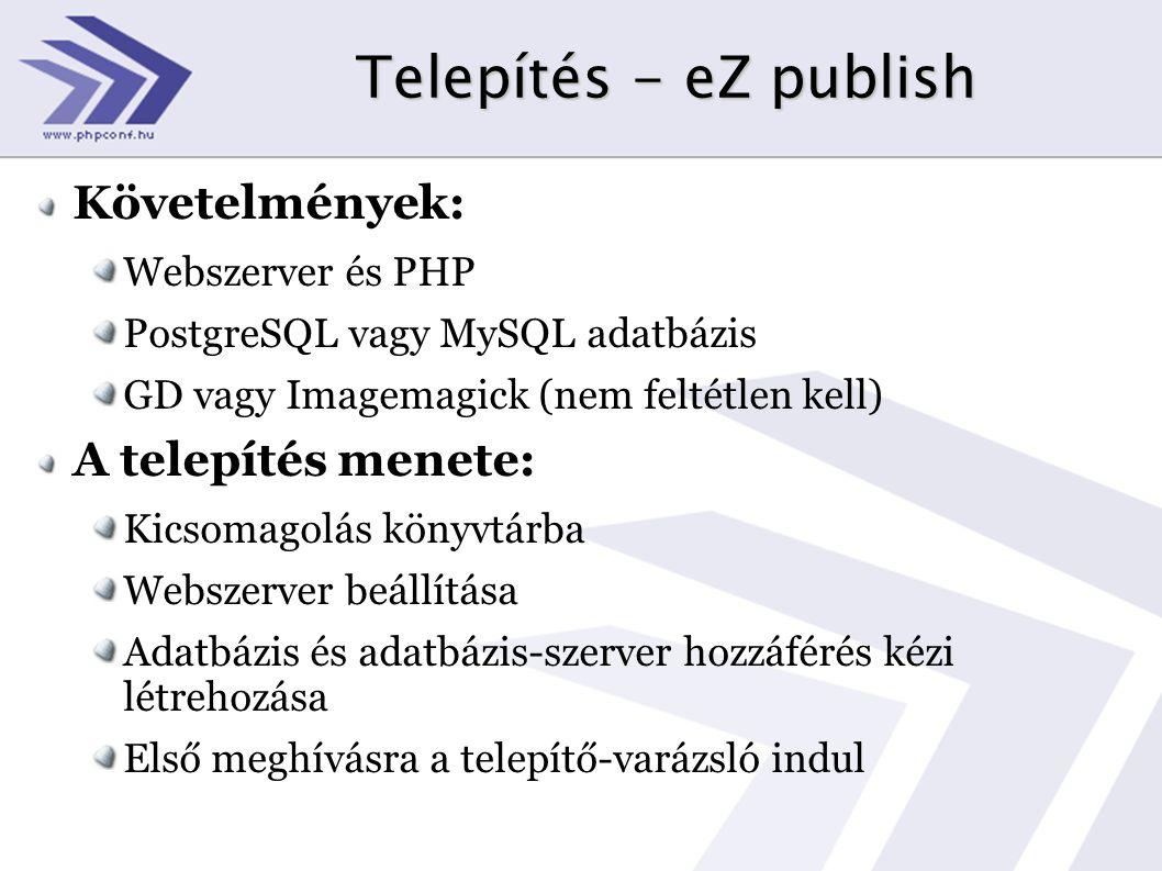 Telepítés - eZ publish Követelmények: A telepítés menete: