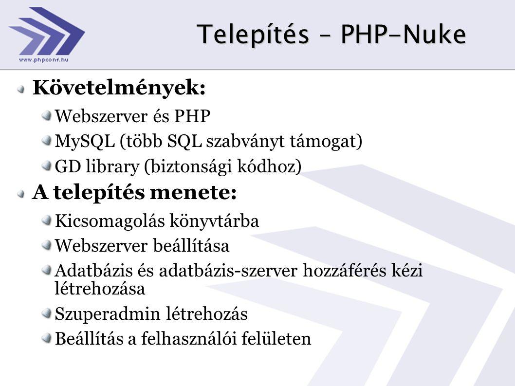 Telepítés – PHP-Nuke Követelmények: A telepítés menete: