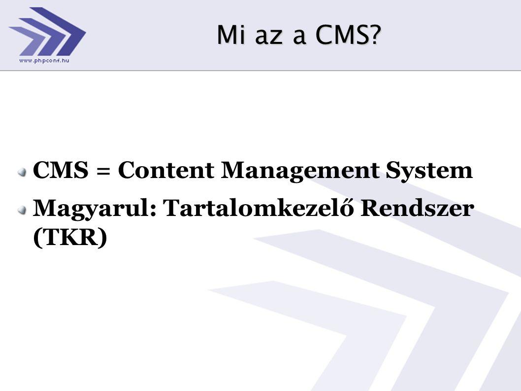 Mi az a CMS CMS = Content Management System