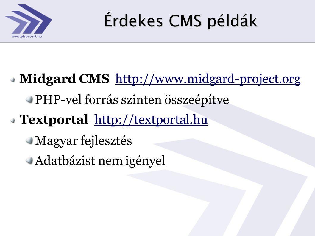 Érdekes CMS példák Midgard CMS http://www.midgard-project.org