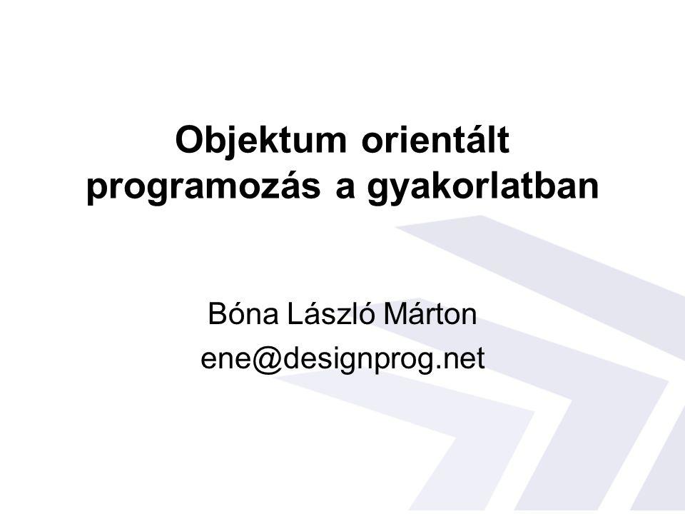 Objektum orientált programozás a gyakorlatban