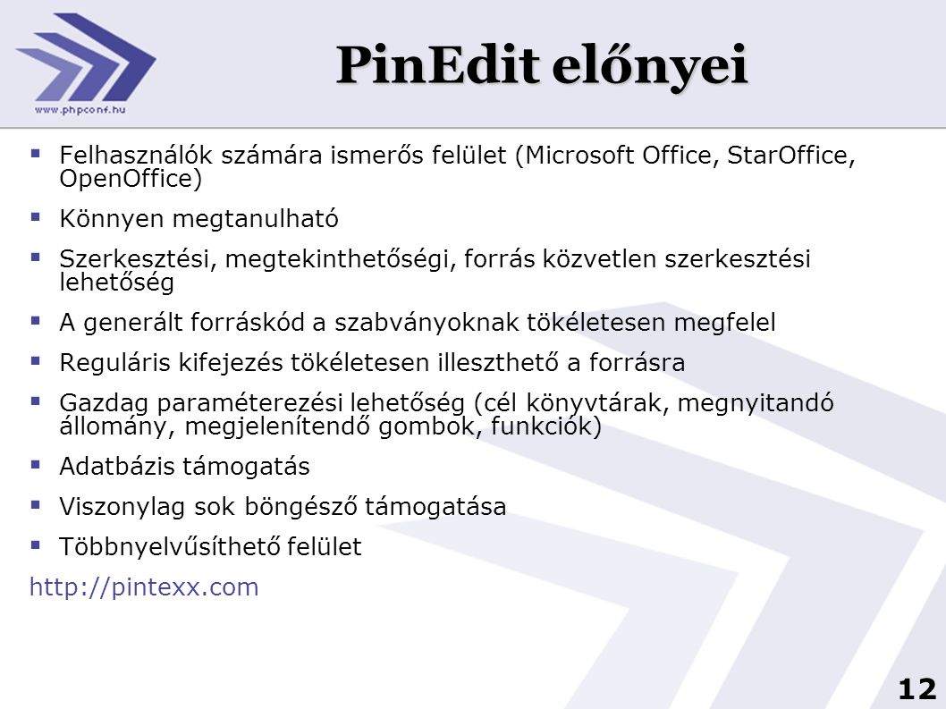 PinEdit előnyei Felhasználók számára ismerős felület (Microsoft Office, StarOffice, OpenOffice) Könnyen megtanulható.