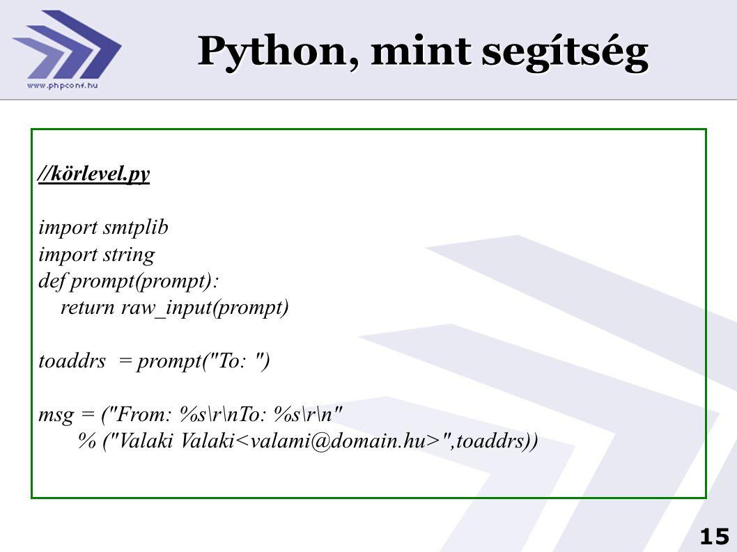 Python, mint segítség //körlevel.py import smtplib import string