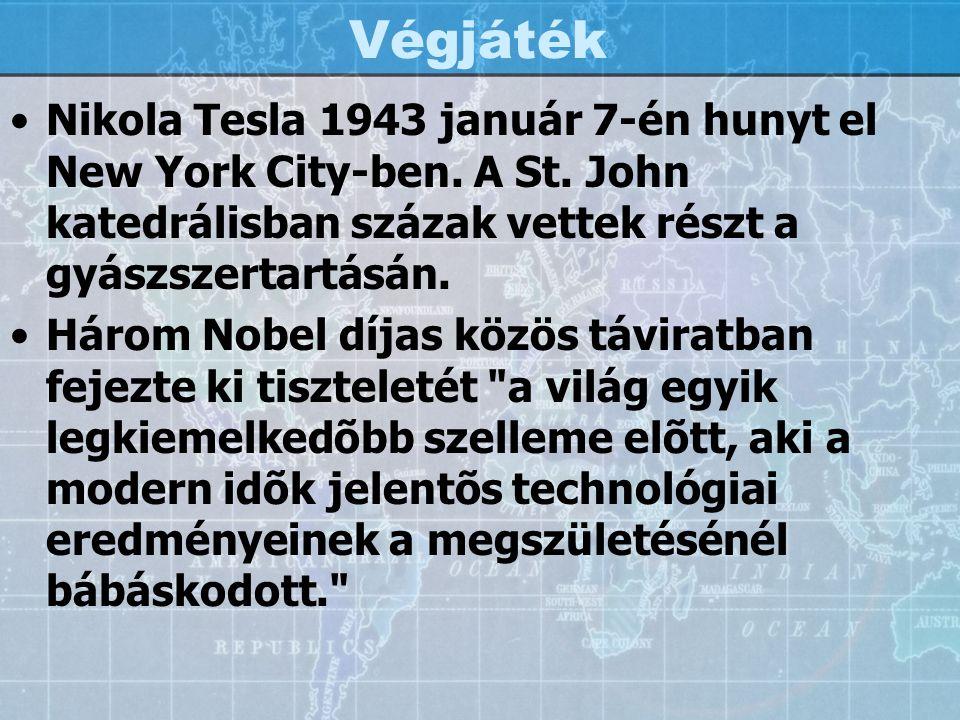 Végjáték Nikola Tesla 1943 január 7-én hunyt el New York City-ben. A St. John katedrálisban százak vettek részt a gyászszertartásán.
