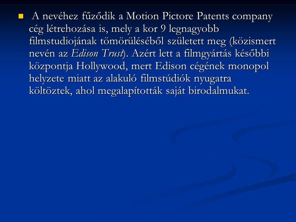 A nevéhez fűződik a Motion Pictore Patents company cég létrehozása is, mely a kor 9 legnagyobb filmstudiojának tömörüléséből született meg (közismert nevén az Edison Trust).