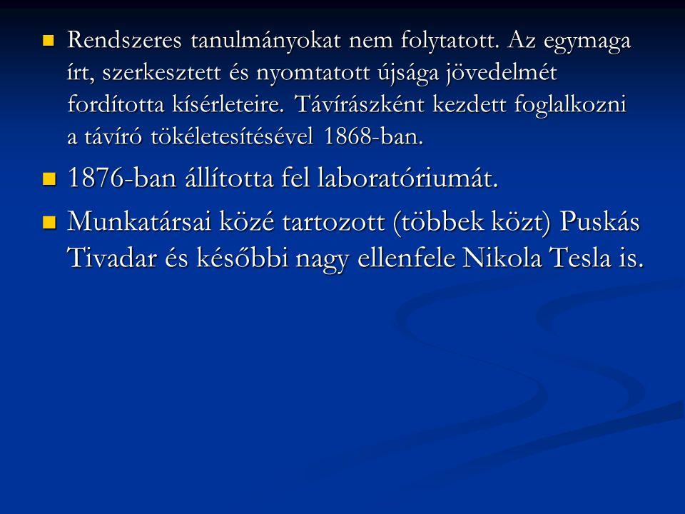 1876-ban állította fel laboratóriumát.