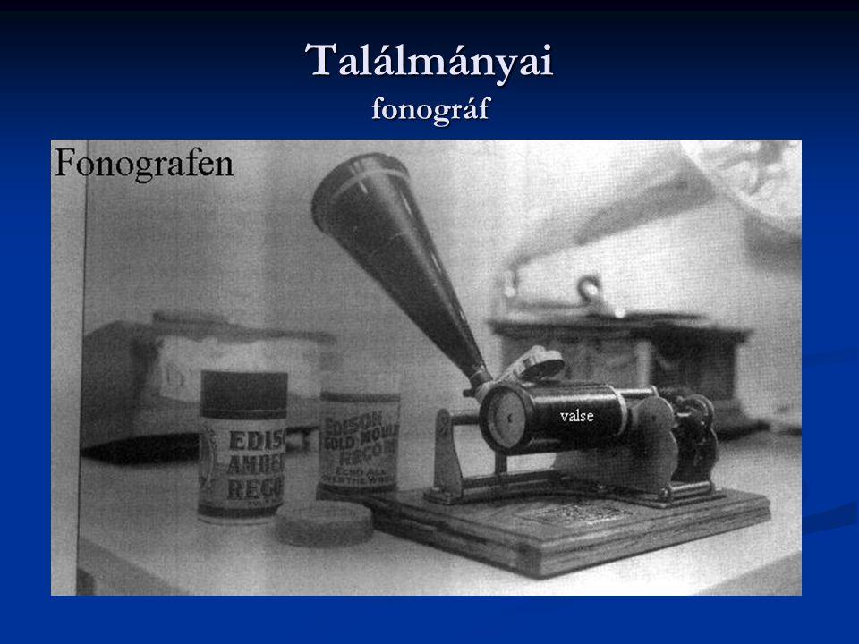Találmányai fonográf hangrögzítésre szolgáló eszköz