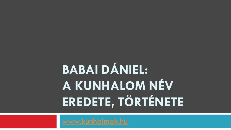 Babai Dániel: A kunhalom név eredete, története