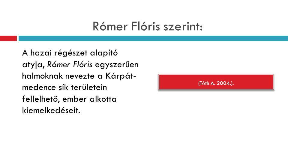 Rómer Flóris szerint: