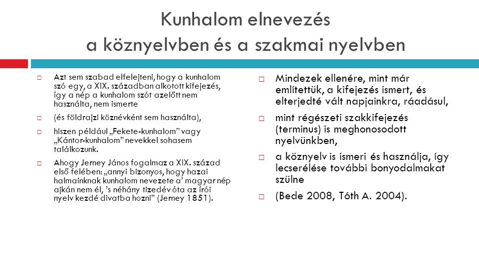 Kunhalom elnevezés a köznyelvben és a szakmai nyelvben