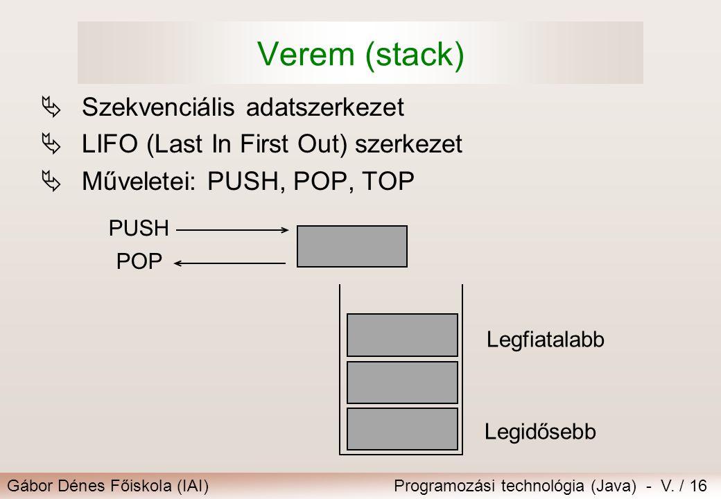 Verem (stack) Szekvenciális adatszerkezet