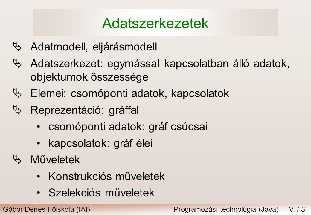 Adatszerkezetek Adatmodell, eljárásmodell